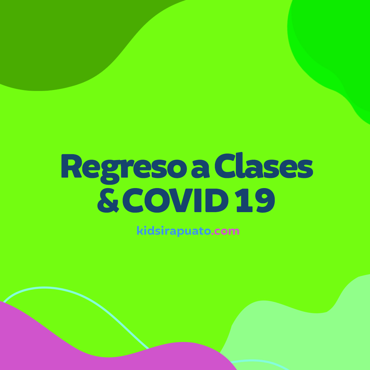 Regreso a clases y COVID-19
